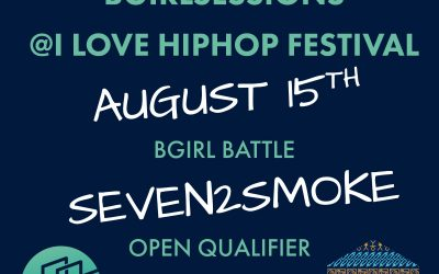 Bgirlsessions 7tosmoke 2021 – 15 AUG 2021 – I LOVE HIP HOP FESTIVAL